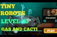 Tiny Robots Recharged level 13 Gas and Cacti solution or