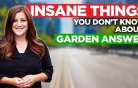 6 crazy things you didn't know about Garden Answer
